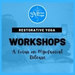 Introduction to Restorative and Myofascial Release Yoga with Jennifer Vafakos